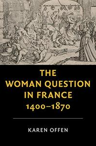 The Woman Question in France, 1400–1870