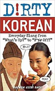 Dirty Korean: Everyday Slang from (Dirty Everyday Slang) [Repost]