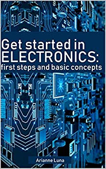 Get started in electronics: first steps and basic concepts