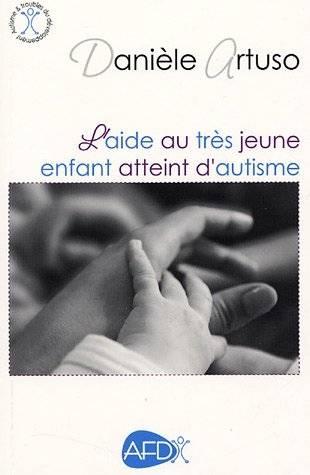"""Danièle Artuso, """"L'aide au très jeune enfant autiste"""""""