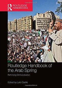 Routledge Handbook of the Arab Spring: Rethinking Democratization (repost)