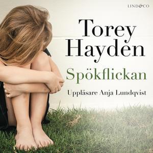 «Spökflickan: En sann historia» by Torey Hayden