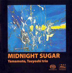 Tsuyoshi Yamamoto Trio - Midnight Sugar (1974) [Reissue 2004]