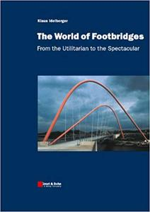 The World of Footbridges: From the Utilitarian to the Spectacular (Repost)