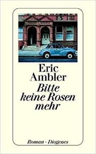 Bitte keine Rosen mehr - Eric Ambler