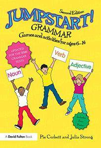 Jumpstart! Grammar: Games and activities for ages 6 - 14, 2 edition
