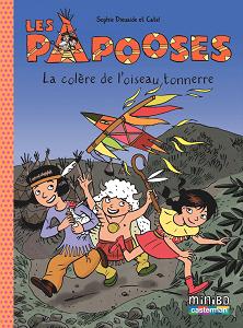 Les Papooses - Tome 3 - La Colere De L'oiseau Tonnerre