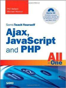 Sams Teach Yourself Ajax, JavaScript, and PHP All in One [repost]