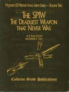 The SPIW: The Deadliest Weapon That Never Was (Repost)