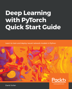 Deep Learning with PyTorch Quick Start Guide : Learn to