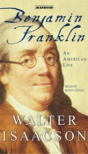 «Benjamin Franklin: An American Life» by Walter Isaacson