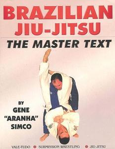 Brazilian Jiu-jitsu: The Master Text