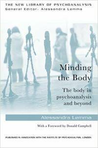 Minding the Body: The body in psychoanalysis and beyond (repost)