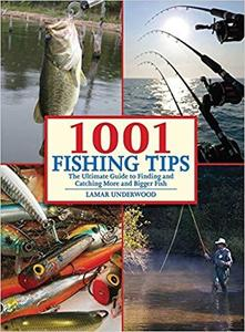 1001 Fishing Tips: The Ultimate Guide to Finding and Catching More and Bigger Fish [Repost]