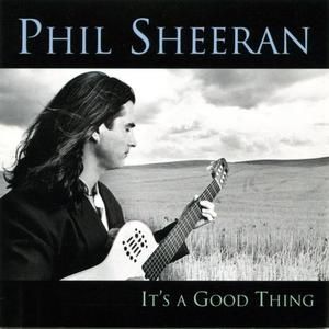 Phil Sheeran - It's a Good Thing (1995) {Passage}