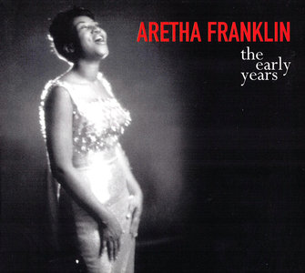 Aretha Franklin - The Early Years (2008)
