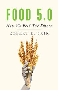 Food 5.0 How We Feed the Future