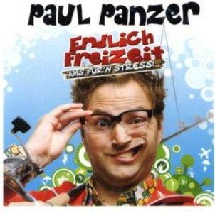 Paul Panzer - Endlich Freizeit - Was für`n Stress (2009)