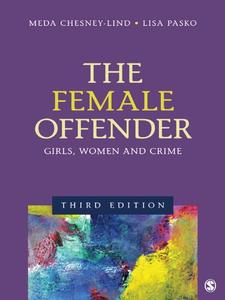 The Female Offender Girls, Women, and Crime, 3rd Edition