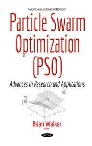 Particle Swarm Optimization Pso: Advances in Research and Applications
