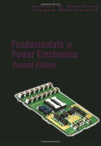 Fundamentals of Power Electronics, 2nd Edition (Repost)
