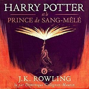 """J.K. Rowling, """"Harry Potter et le Prince de Sang-Mêlé (Harry Potter 6)"""" – Version intégrale"""