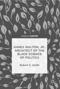 Hanes Walton, Jr.: Architect of the Black Science of Politics (Repost)