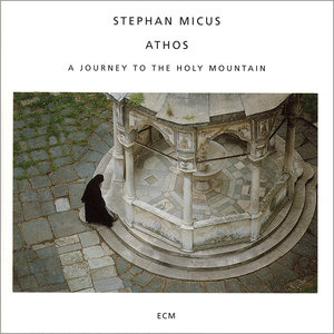 Stephan Micus - Athos: A Journey To The Holy Mountain (1994) [Re-Up]