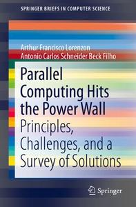 Parallel Computing Hits the Power Wall: Principles, Challenges, and a Survey of Solutions (Repost)