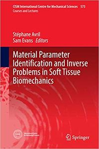 Material Parameter Identification and Inverse Problems in Soft Tissue Biomechanics (Repost)