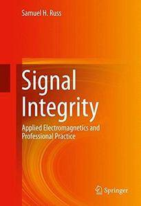 Signal Integrity: Applied Electromagnetics and Professional Practice (Repost)