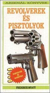 Frederick Myatt: Pistols and Revolvers