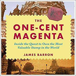 The One-Cent Magenta: Inside the Quest to Own the Most Valuable Stamp in the World [Audiobook]