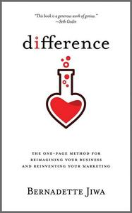 Difference: The one-page method for reimagining your business and reinventing your marketing (repost)
