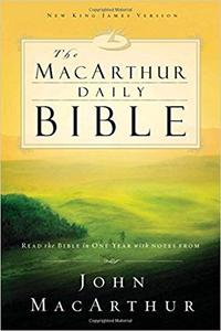 The MacArthur Daily Bible: Read the Bible in one year with notes from John MacArthur