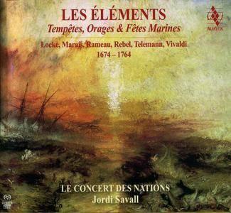 Jordi Savall & Le Concert des Nations - Les Éléments: Tempêtes, Orages & Fêtes Marines 1674 - 1764 (2016) {2CD Alia Vox}