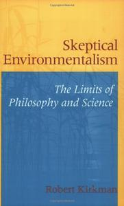 Skeptical Environmentalism: The Limits of Philosophy and Science