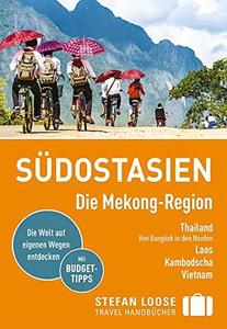 Stefan Loose Reiseführer Südostasien, Die Mekong Region, Auflage: 8