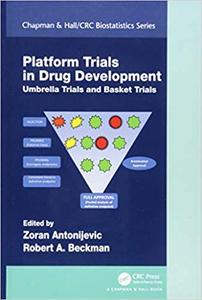 Platform Trial Designs in Drug Development: Umbrella Trials and Basket Trials