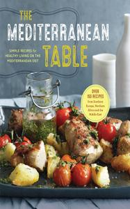 The Mediterranean Table: Simple Recipes for Healthy Living on the Mediterranean Diet