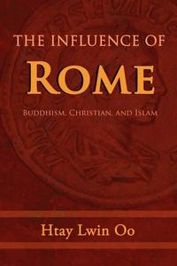 The Influence of Rome: Buddhism, Christian and Islam