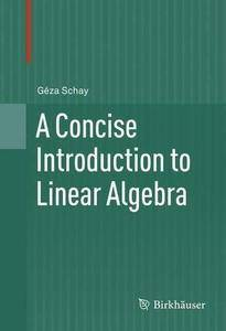 A Concise Introduction to Linear Algebra (Repost)