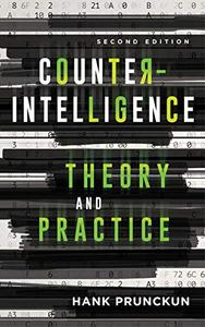 Counterintelligence Theory and Practice (Security and Professional Intelligence Education Series), Second Edition