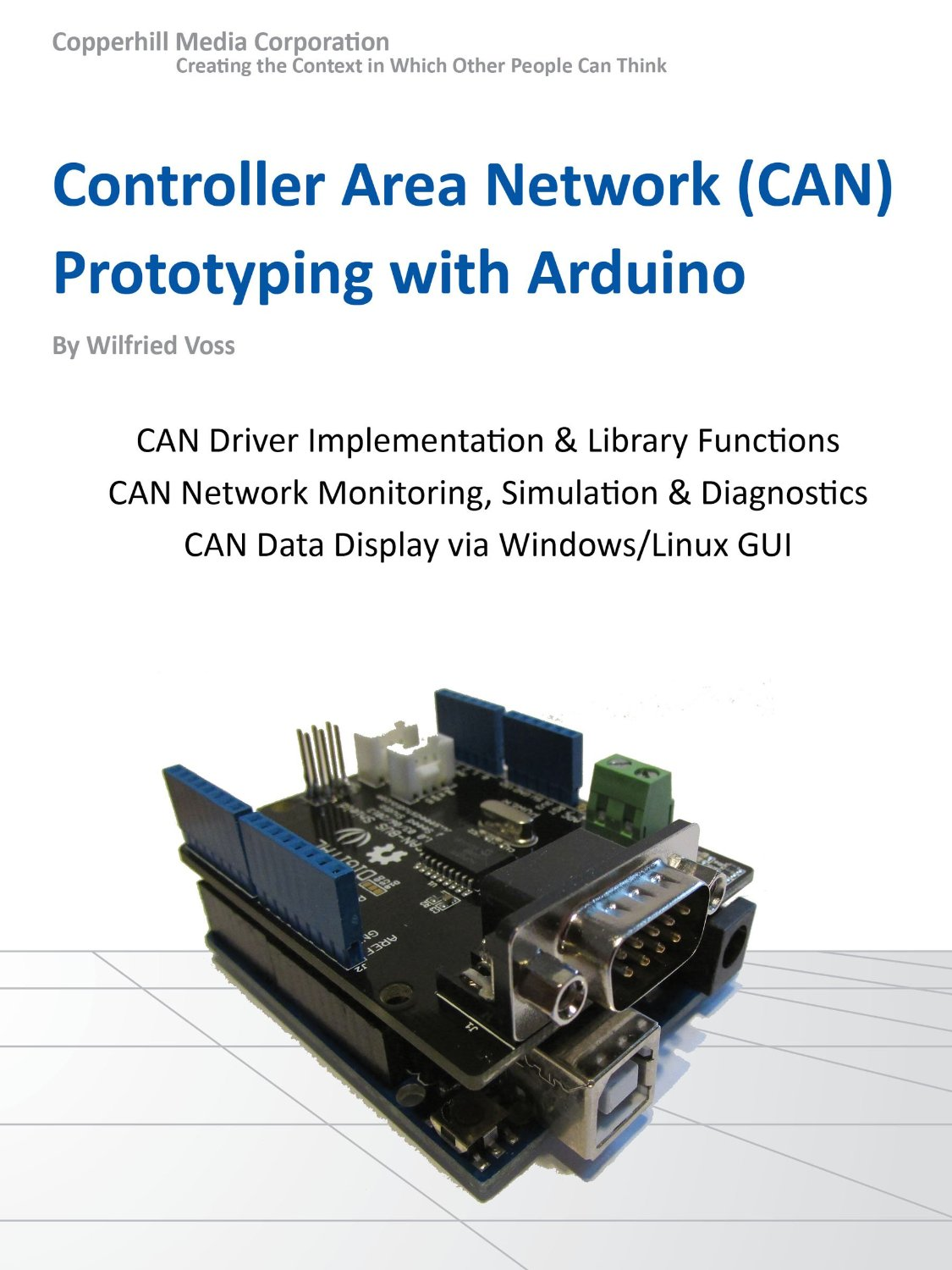 Controller Area Network Prototyping With Arduino: Creating CAN Monitoring, Diagnostics, and Simulation Applications