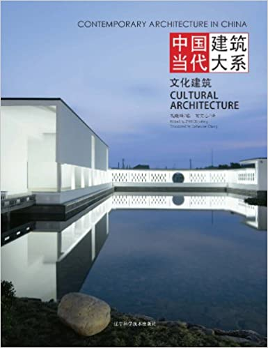 Contemporary Architecture in China - Cultural Architecture