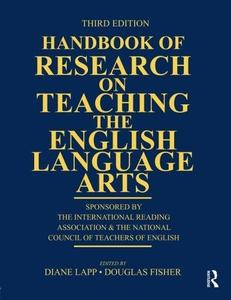 Handbook of Research on Teaching the English Language Arts: Co-Sponsored by the International Reading Association and the Natio