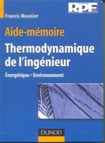 Aide-mémoire de thermodynamique de l'ingénieur : Énergétique - Environnement