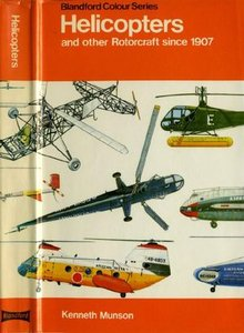 Helicopters and Other Rotorcraft Since 1907 (Blandford Colour Series) (Repost)