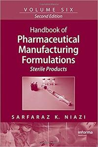 Handbook of Pharmaceutical Manufacturing Formulations, Vol. 6: Sterile Products (2nd Edition)