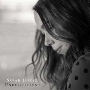 Sarah Jarosz - Undercurrent (2016) [Official Digital Download 24-bit/96kHz]